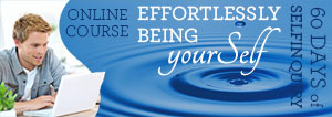 60 day online course 'Effortlessly being yourSELF'